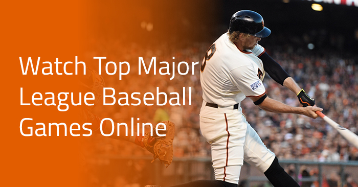 3 Big Major League Baseball Games You Should Stream Online