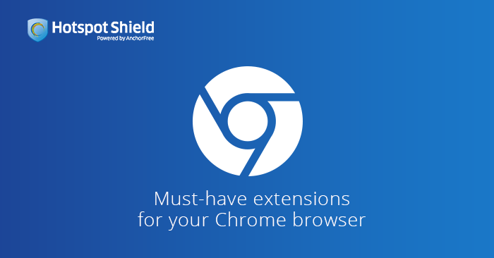 Must-Have Extensions for Your Chrome Browser