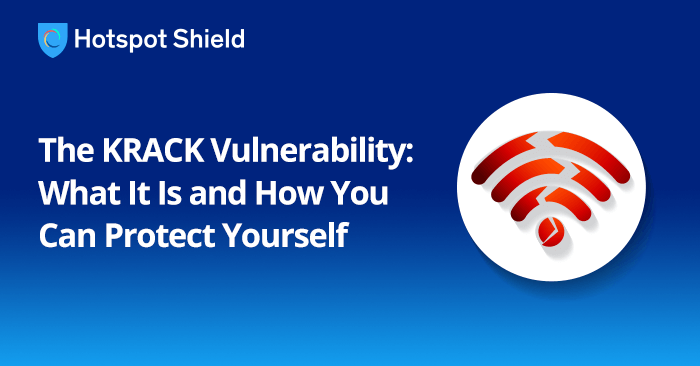 The KRACK Vulnerability: What It Is and How You Can Protect Yourself