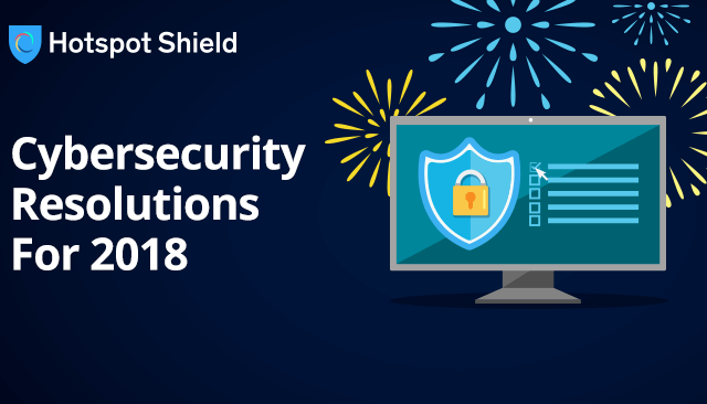 5 Cybersecurity Resolutions for 2018